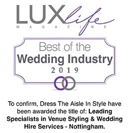 Dress The Aisle In Style. LUXlife: Leading specialists in venue styling and wedding hire services - Nottingham